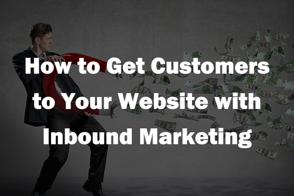 get more customers to your website with inbound marketing